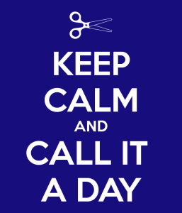 keep-calm-and-call-it-a-day-4